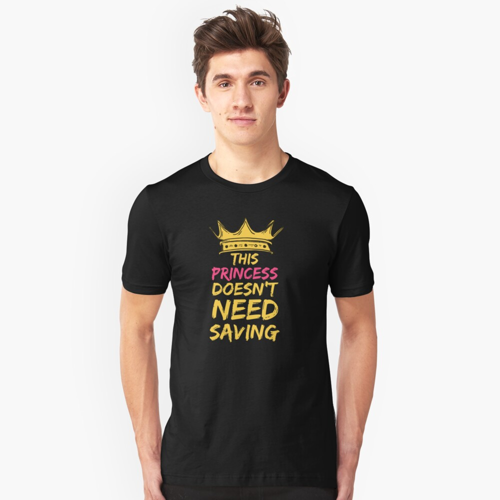 This Princess Doesn't Need Saving (white) Unisex T-Shirt Front