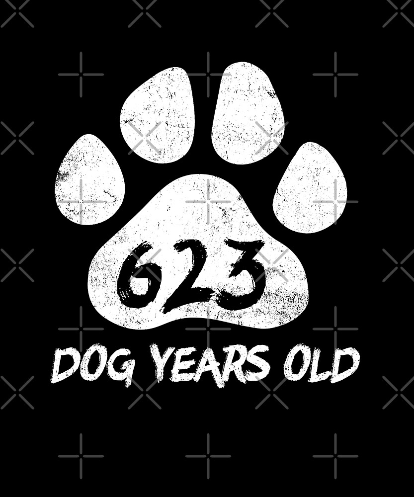623 Dog Years Old Funny 89th Birthday Novelty Gift by SpecialtyGifts