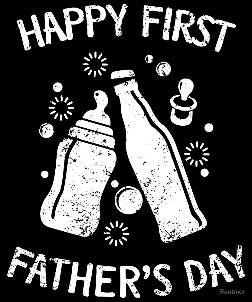 Happy First Father's Day by Reutmor