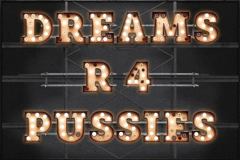 Dreams R 4 Pussies  by Art-Frankenberg