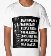 Life's Failures and Success - NEVER GIVE UP Long T-Shirt
