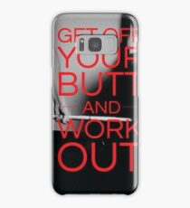 Get Off Your Butt and Workout Samsung Galaxy Case/Skin