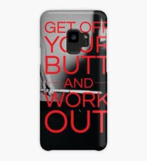 Get Off Your Butt and Workout Case/Skin for Samsung Galaxy