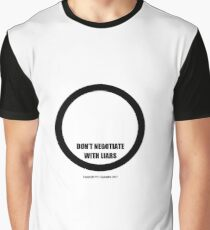 DON'T NEGOTIATE WITH LIARS.... Graphic T-Shirt