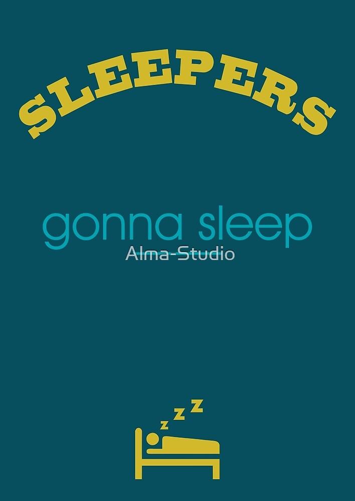 Sleepers gonna sleep by Alma-Studio