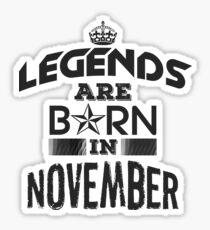 Legends Are Born - November Sticker