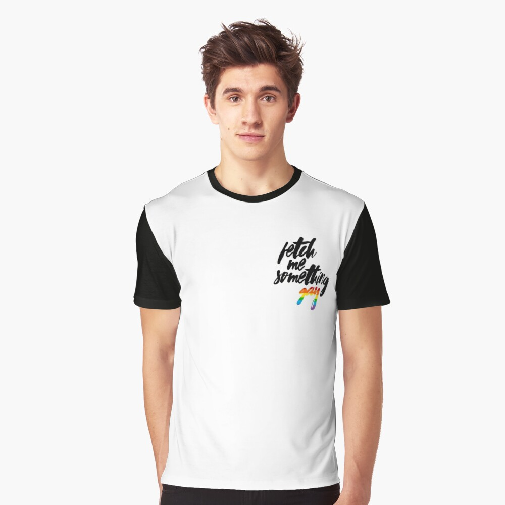 Fetch Me Something Gay - Felix Dawkins Graphic T-Shirt Front