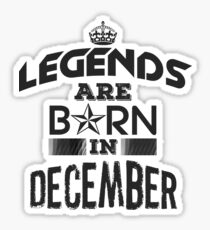 Legends Are Born - December Sticker