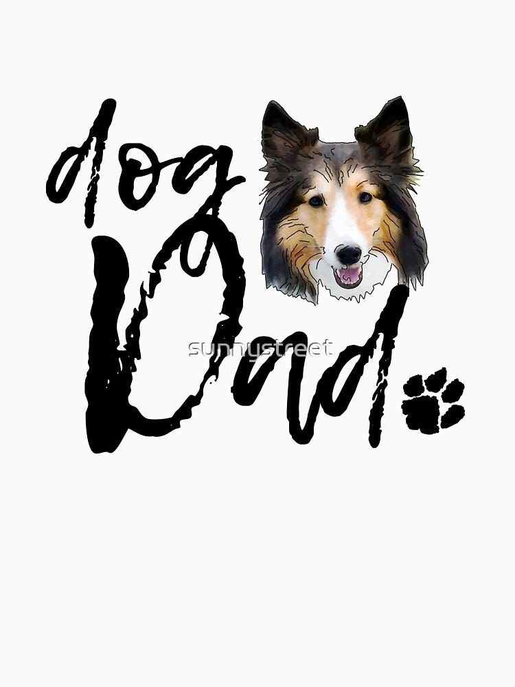 Dog Breed Shetland Sheepdog Dad by SunnyStreet