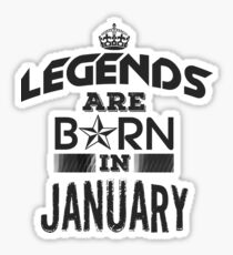 Legends Are Born - January Sticker
