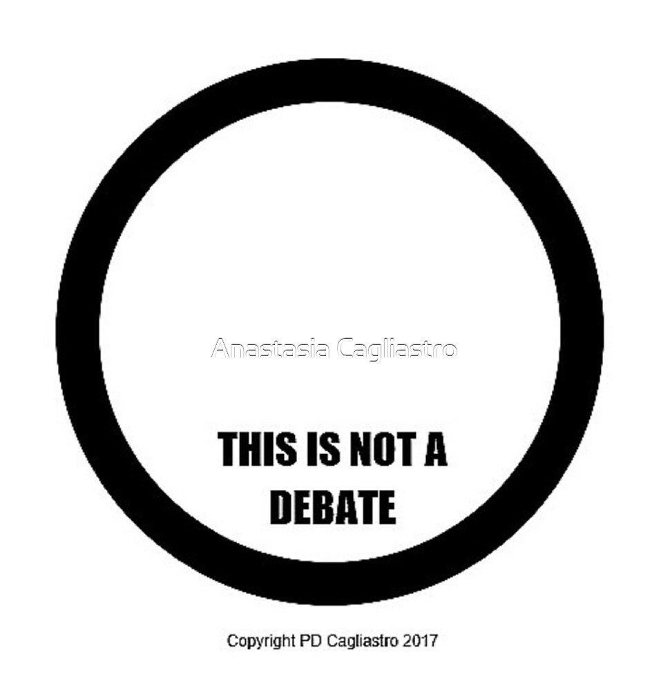 THIS IS NOT A DEBATE by Anastasia Cagliastro