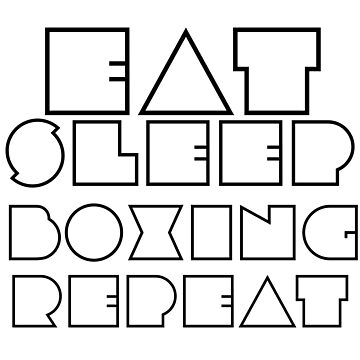 Eat, Sleep, Boxing, Repeat by HangingMonkey