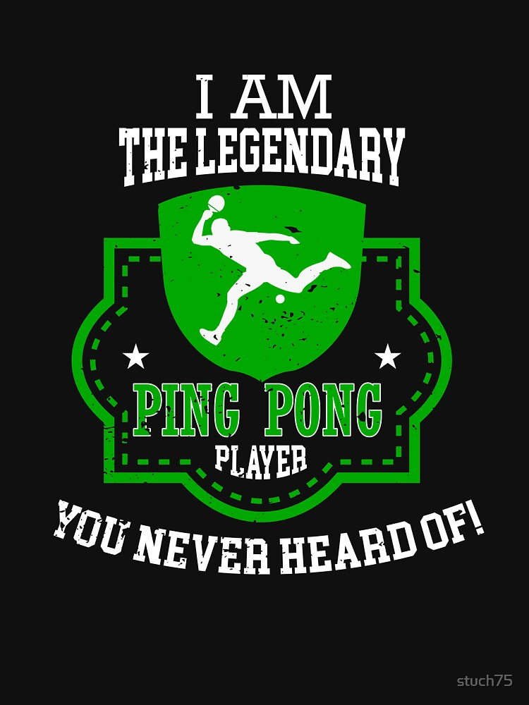 I Am The Legendary Ping Pong Player You Never Heard Of by stuch75