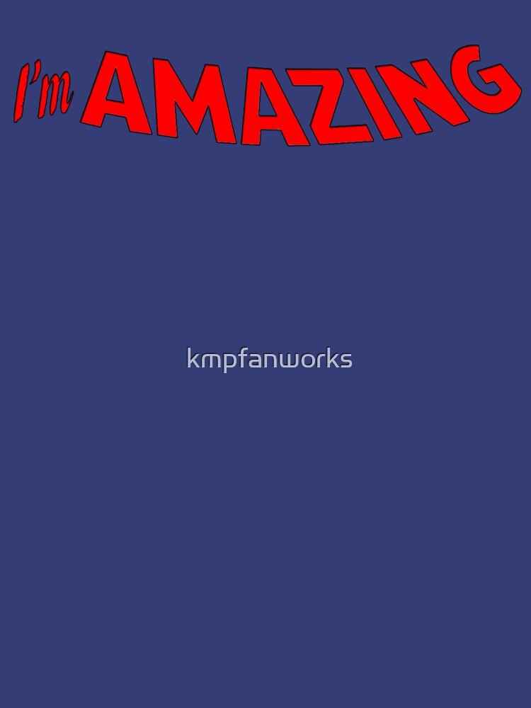I'm Amazing! by kmpfanworks