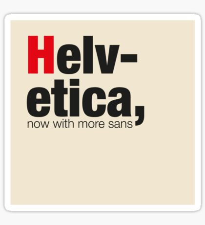 Helvetica - more sans! Sticker