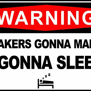 Warning, Makers gonna make, i gonna sleep by Alma-Studio