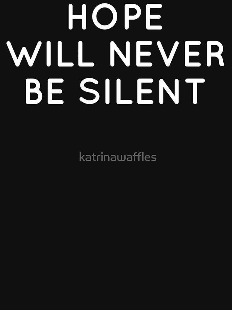 hope will never be silent by katrinawaffles