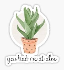you had me at aloe Sticker
