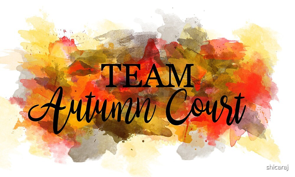 Team Autumn Court - A Court of Thorns and Roses by shicaraj