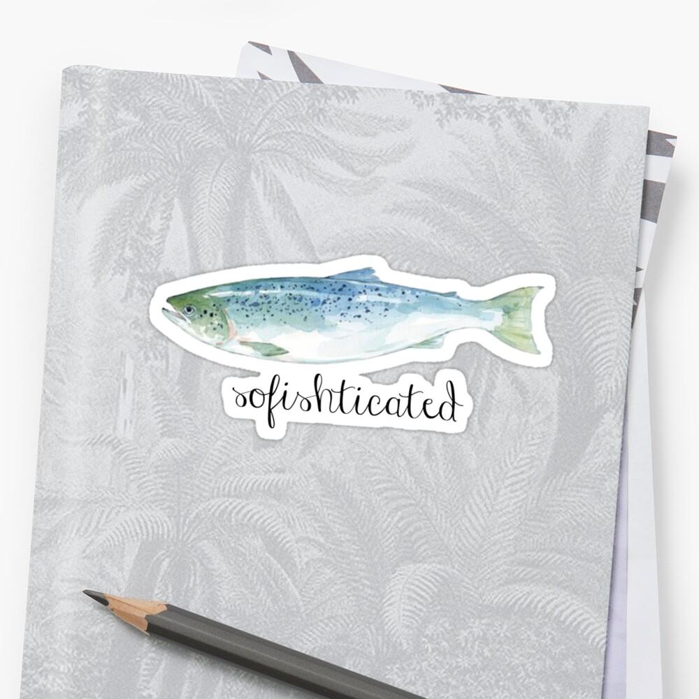sofishticated- watercolor fish pun by Daria Smith
