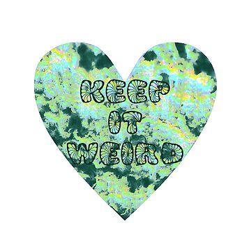 Keep it Weird by jsivart