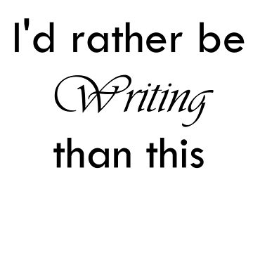 Rather Be Writing by thefletchers