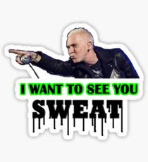 I want to see you SWEAT! Sticker