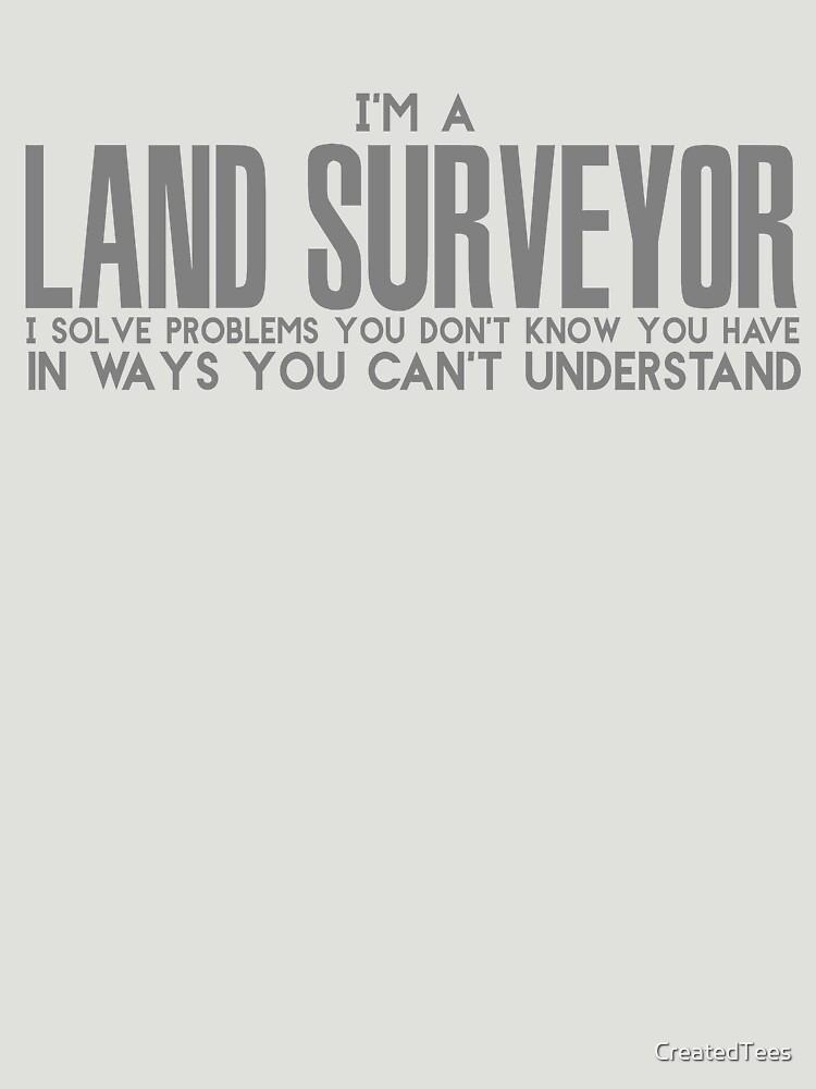 Land Surveyor T Shirt by CreatedTees