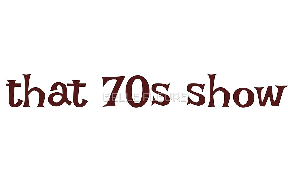that 70s show design by sophieclare