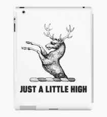 Just a Little High iPad Case/Skin