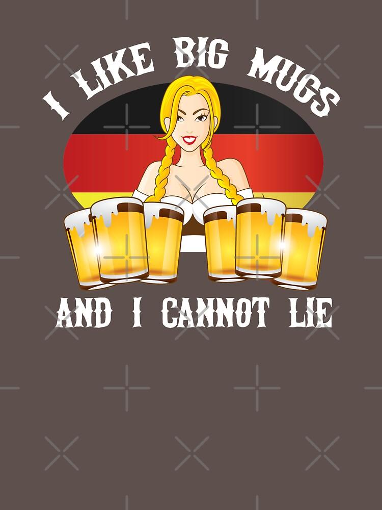 I Like Big Mugs, And I Cannot Lie Funny Oktoberfest T-Shirt by andzoo