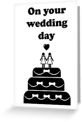 On your wedding day - Lesbian Greeting Card - from Bent Sentiments Lesbian Interest by bentsentiments