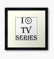 I LOVE TV SERIES Framed Print
