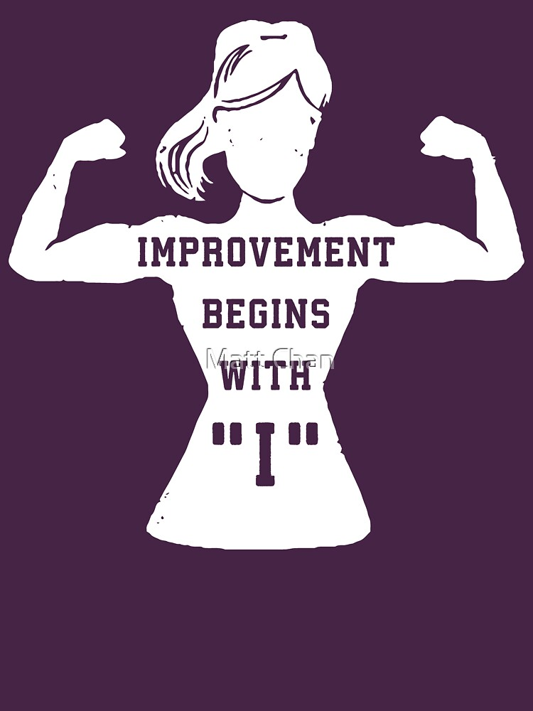 Improvement Begins With I by mchanfitness