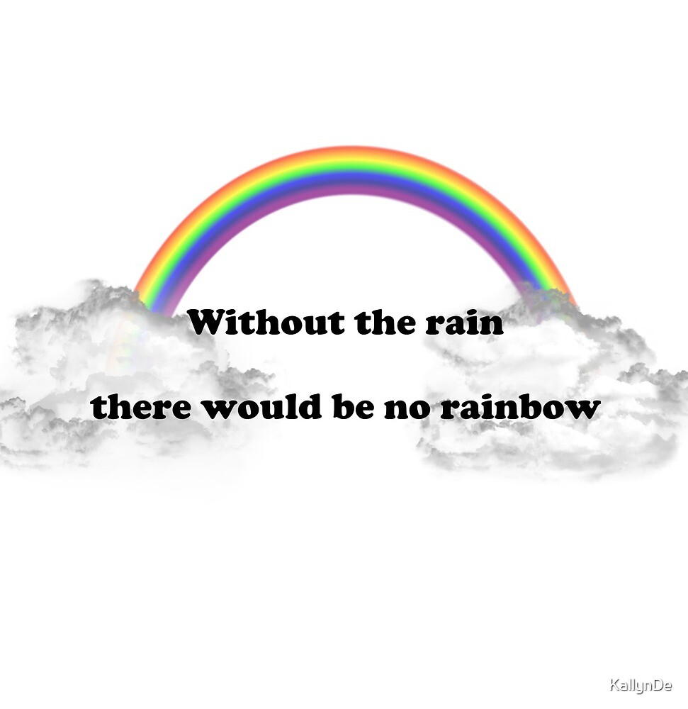 Make A Rainbow from Rain by KallynDe