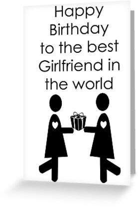 Happy Birthday to the best Girlfriend - Greeting Card - from Bent Sentiments Lesbian Interest by bentsentiments