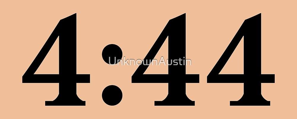 4:44 by UnknownAustin