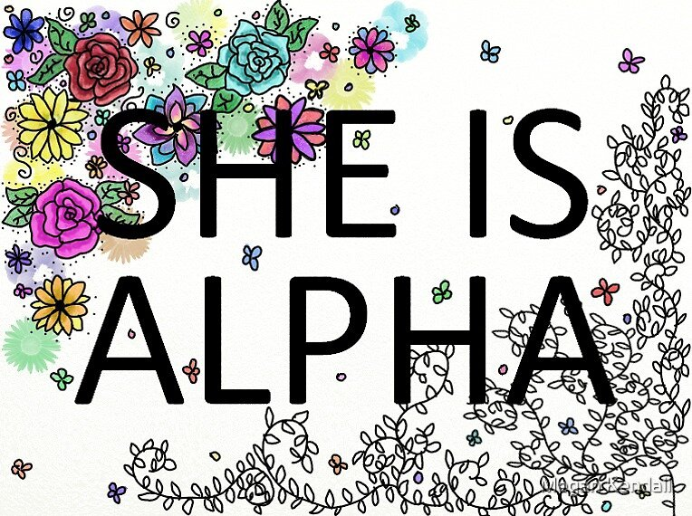 She Is Alpha by Megzyfredrobin