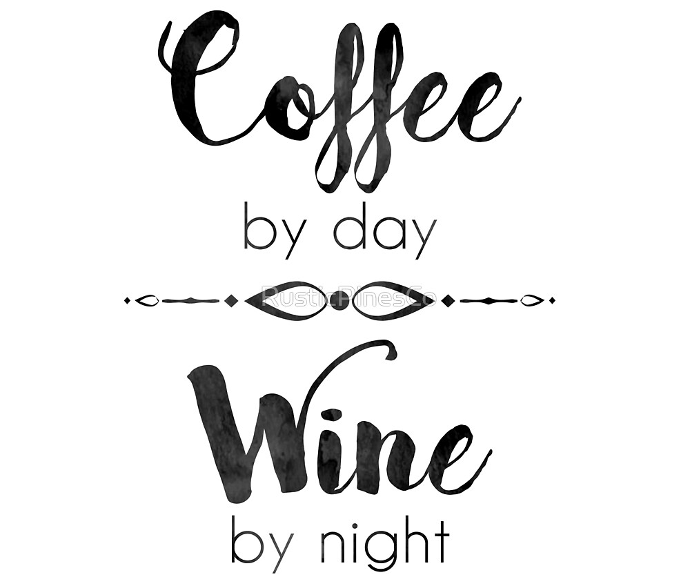 Black Watercolor Coffee by Day Wine by Night // Days Gone By Collection by RusticPinesCo