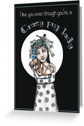 Crazy pug lady by Jenny Wood
