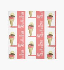 Eat anything that makes you happy Scarf