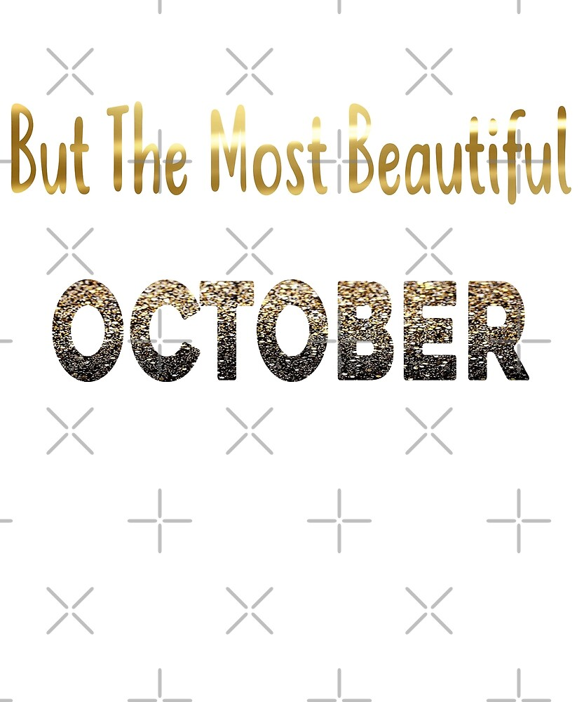 Beautiful Women Born In October  by PopArtDesigns
