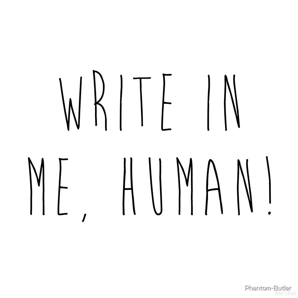 Write! by Phantom-Butler