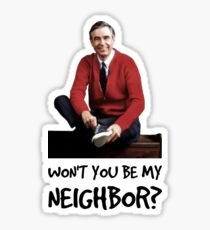 Won't you be my neighbor? Sticker