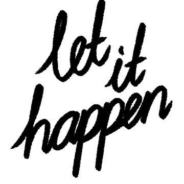 Let It Happen by julianarnold