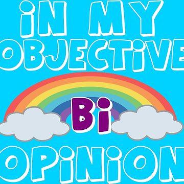 In My Objective Bi Opinion by honestlyanthony