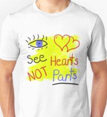 See Hearts Not Parts T-Shirt