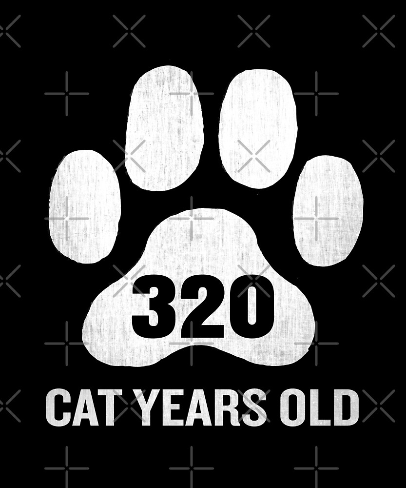 320 Cat Years Old Funny 80th Retired Birthday Gift by SpecialtyGifts