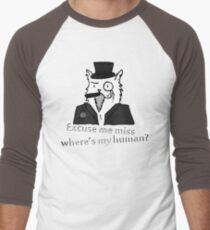 Excuse me miss, where's my human? Men's Baseball ¾ T-Shirt
