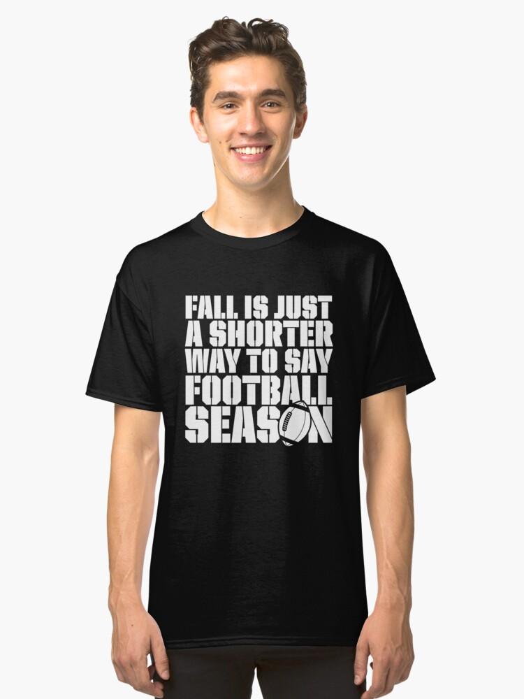 Football Fan, Player, Season Classic T-Shirt Front